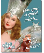 Good Witch or Bad Witch Galinda the Good The Wizard of Oz Movie Metal Sign - $19.95