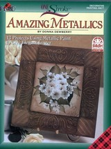 Donna Dewberry ~ One Stroke Amazing Metallics Painting Book - $8.59