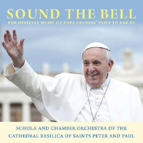 Sound the bell  the official music of pope francis visit to the usa