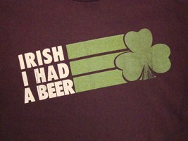 Irish (I Wish) I I Had A Beer Ireland Pubs St Patrick's Day Brown T Shirt L - $17.56
