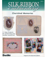 Cherished Memories~Silk Ribbon Embroidery - $5.90