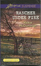 Rancher Under Fire Vickie McDonough (Love Inspired Large Print Suspense) - $2.25