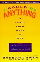 I Could Do Anything If I Only Knew What It Was: How to Discover What You... - $7.92