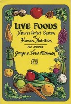 Live Foods, Nature's Perfect System of Human Nutrition [Paperback] [Jan ... - $49.45