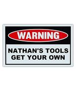 Novelty Warning Sign: Nathan's Tools Get Your Own - Great Gift For Auto ... - $9.99
