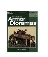 How to Build Armor Dioramas [Paperback] Lynn Ke... - $64.80