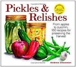 Pickles and Relishes: From Apples to Zucchinis, 150 recipes for preservi... - $3.71