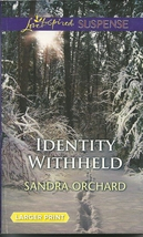 Identity Withheld Sandra Orchard (Love Inspired Large Print Suspense) Pa... - $2.25