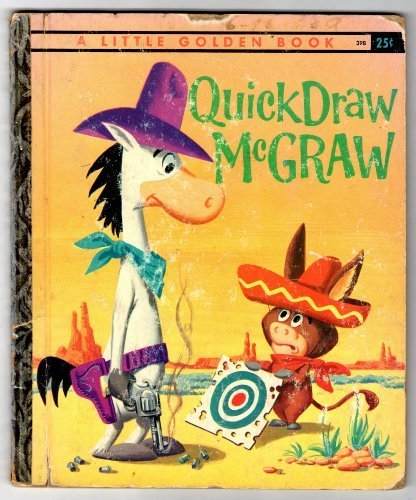 Primary image for Quick Draw McGraw (A little golden book) [Jan 01, 1960] Memling, Carl