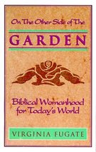 The Other Side of the Garden : Biblical Womanhood for Today's World Virg... - $3.99