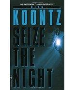 Seize the Night Dean Koontz - $3.99