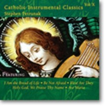 Catholic Instrrumental Classic VOL. X by Stephen Petrunak - GIACD765