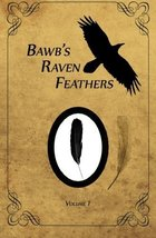 BawB's Raven Feathers Volume I: Reflections on the simple things in life... - $3.99