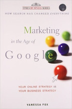 MARKETING IN THE AGE OF GOOGLE: YOUR ONLINE STR... - $28.51