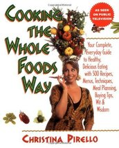 Cooking the Whole Foods Way: Your Complete, Eve... - $13.81