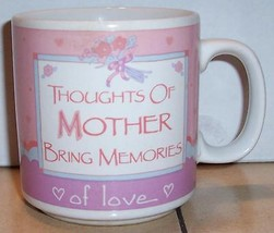 "Coffee Mug Cup ""Thoughts Of Mother Bring Memories Of Love"" Ceramic - $9.50"