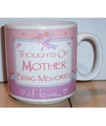 """Coffee Mug Cup """"Thoughts Of Mother Bring Memories Of Love"""" Ceramic - $9.50"""