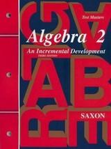 Algebra 2: An Incremental Development -Testmasters(Saxon Algebra) - $79.95