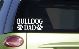 Bulldog Dad *H793* 8 inch Sticker decal dog bully bullie olde english bulldog - $3.19