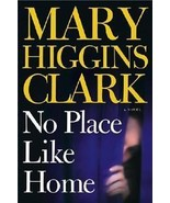 No Place Like Home by Mary Higgins Clark (2005) - $1.19