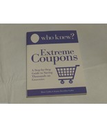 WHO KNEW? Extreme coupons step by step guide book save thousands groceri... - $9.59