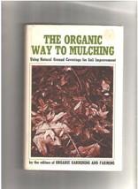 The Organic Way to Mulching [Hardcover] [Jan 01, 1974] Organic Gardening... - $7.87