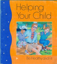 Helping Your Child Be Healthy and Fit with activities for children aged ... - $9.99