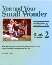 YOU AND YOUR SMALL WONDER:ACTIVITIES FOR PARENTS AND TODDLERS ON THE GO-... - $11.99