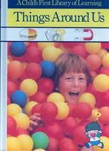 Things Around Us (A Child's First Library of Learning) Time Life Books;1... - $14.99