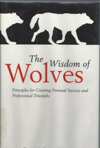 The Wisdom of Wolves:Principles for Creating Personal Success/Profession... - $9.95
