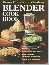 Better Homes and Gardens Blender Cook Book-PARTY DRINKS;1976 HC;1st Ed;1... - $9.99
