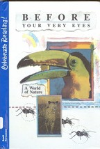 CELEBRATE READING! BEFORE YOUR VERY EYES:A WORLD OF NATURE [STUDENT EDIT... - $11.99