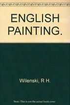 English painting [Jan 01, 1933] Wilenski, Reginald Howard - $14.40