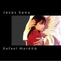 Jesus Sana by Rafael Moreno