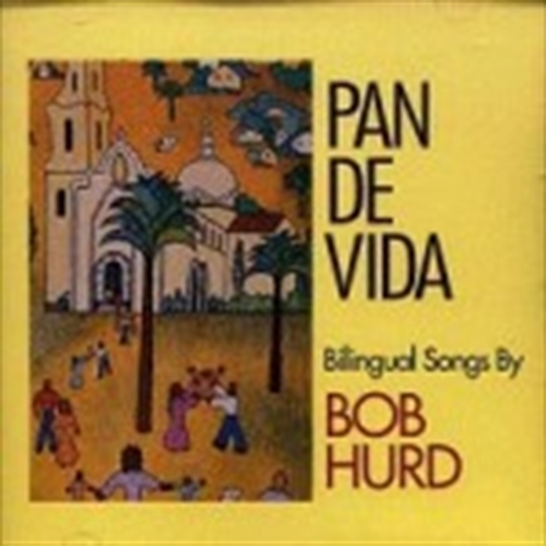 Pan de vida by bob hurd