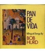 PAN DE VIDA by Bob Hurd - OCP9911CD - $21.95
