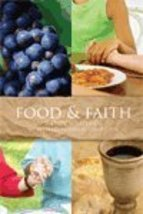 FOOD & FAITH: with Leader's Guide [Paperback] Wendy Whiteside and Faye Wilson