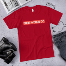 EDDIE WOULD GO T-Shirt / made in USA / t-shirt  image 6