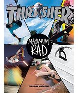 Maximum Rad: The Iconic Covers of Thrasher Magazine [Paperback] Thrasher... - $108.04