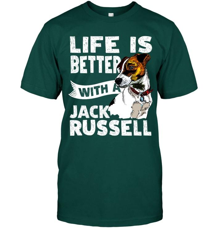 Dog Life Is Better With A Jack Russell Terrier T shirt Gift
