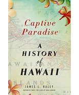 Captive Paradise: A History of Hawaii [Paperback] Haley, James L. - $13.80