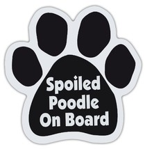Dog Paw Shaped Magnets: SPOILED POODLE ON BOARD | Dogs, Gifts, Cars, Trucks - $6.99