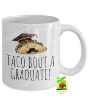 Funny Graduation Mug - Taco Bout A Graduate Coffee Mug, College For Son ... - $14.84+