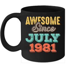 Awesome Since July 1981 Birthday 11oz Coffee Mug Gift Vintage Gifts - $15.95