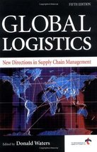 Global Logistics: New Directions in Supply Chain Management [Jan 15, 200... - $24.75