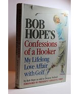 Bob Hope's Confessions of a Hooker: My Lifelong Love Affair With Golf [M... - $24.75