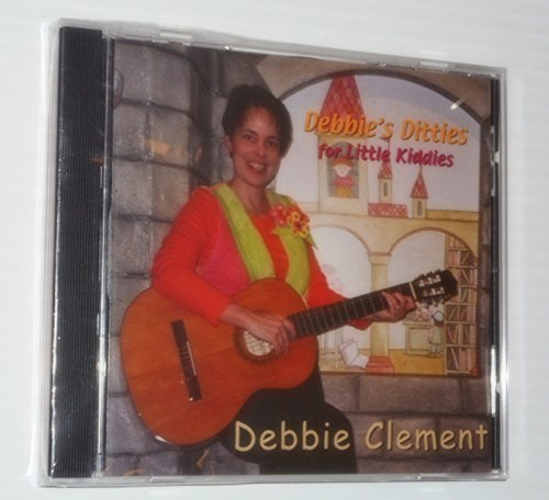 Debbie's Ditties for Little Kids [Audio CD] Debbie Clement