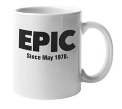 Epic Since May 1978 Awesome Coffee & Tea Mug Cup, Party Memorabilia, Decorations - $19.59