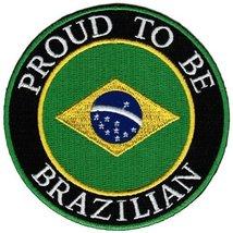 Proud To Be Brazilian Embroidered Patch Brazil Brasil Flag Iron-On Biker Emblem - $5.99