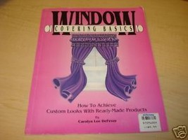 Window Covering Basics by Carolyn L Defever (1992) - $1.85